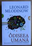 Leonard Mlodinow ODISEEA UMANA De la viata in copaci la intelegerea Cosmosului
