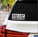 Bad Cop, No Donut !-Stickere Auto-Cod:ESV-164 -Dim   20 cm. x 9 cm.