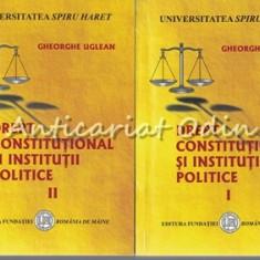 Drept Constitutional Si Institutii Politice I, II - Gheorghe Uglean