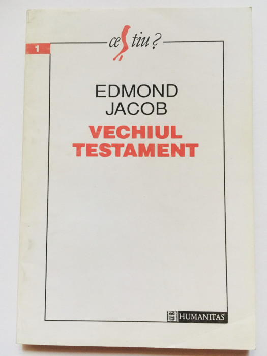 Vechiul Testament - Edmond Jacob, editura Humanitas, 1993