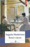 Restul e tacere/Augusto Monterroso, Polirom