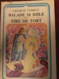 George Cosbuc - BALADE SI IDILE. FIRE DE TORT
