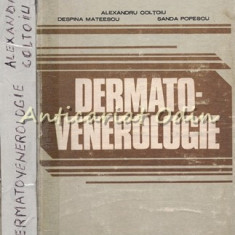 Dermatovenerologie - Alexandru Coltoiu, Despina Mateescu, Sanda Popescu