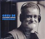 CD Folk: Alexandru Andries - Greu de pensionat ( 2020, original, SIGILAT )