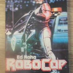 ROBOCOP - ED NAHA