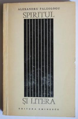 Alexandru Paleologu - Spiritul și litera. Încercări de pseudocritică (prima ed.) foto