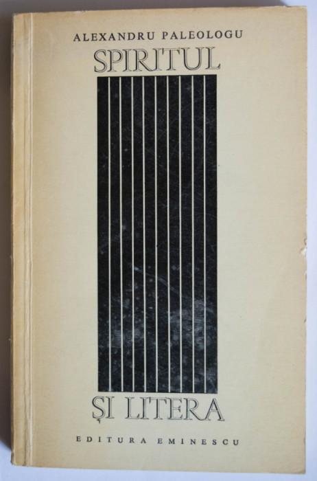Alexandru Paleologu - Spiritul și litera. Încercări de pseudocritică (prima ed.)