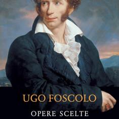 Opere scelte / Opere alese | Ugo Foscolo