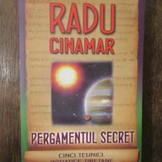 Pergamentul secret - Cinci tehnici initiatice tibetane - Radu Cinamar