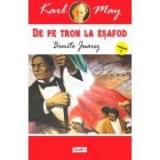 De pe tron la esafod 3 Benito Juarez - Karl May