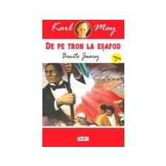 De pe tron la esafod 2 - Benito Juarez - Karl May