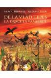 De la Vlad Tepes la Dracula Vampiru