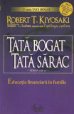 Robert T. Kiyosaki - Tata bogat, tata sarac. Educatia financiara in familie
