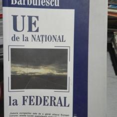 UE De la national la federal – Iordan Gheorghe Barbulescu