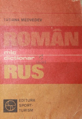 MIC DICTIONAR ROMAN - RUS - TATIANA MEDVEDEV foto