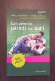 CUM DEVENIM PARINTI MAI BUNI - STANLEY SHAPIRO, KAREN SKINULIS