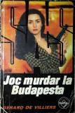 Joc murdar la Budapesta, Gerard de Villiers