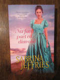 Nu face pact cu diavolul - Sabrina Jeffries (colecția IUBIRI DE POVESTE)