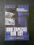 MARIANA PETRESCU - SUB ZAPEZILE DIN EST