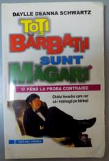 TOTI BARBATII SUNT MAGARI PANA LA PROBA CONTRARIE GHIDUL FEMEILOR CARE VOR SA-I INTELEAGA PE BARBATI , 2000 foto