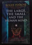 Roger Penrose; Stephen Hawking et al. - The Large, The Small and The Human Mind