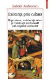 Existenta prin cultura | Gabriel Andreescu