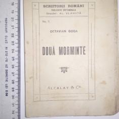 CARTE VECHE- DOUA MORMINTE O.GOGA -CARMEN SYLVA /CARAGIALE -EDITURA LEON ALCALAY