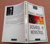 Dosarul H. Monstrul. Editura Univers, 1999 - Ismail Kadare