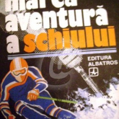 Marea aventura a schiului