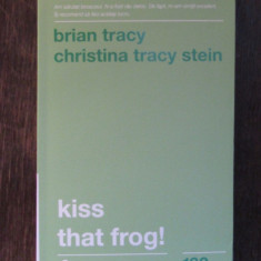 Kiss that frog!  - Brian Tracy, Christina Tracy Stein, 2018
