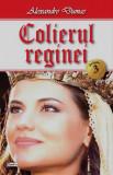 Colierul reginei - vol. III | Alexandre Dumas