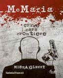 McMafia. Crime fara frontiere | Misha Glenny, Curtea Veche
