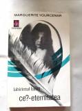 Marguerite Yourcenar, LABIRINTUL LUMII III: CE? - ETERNITATEA