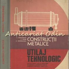 Constructii Metalice. Utilaj Tehnologic - V. Marginean, P. Isfan, A. Andriesanu