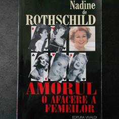 NADINE DE ROTHSCHILD - AMORUL O AFACERE A FEMEILOR