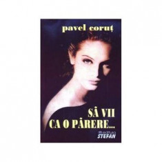 Sa Vii Ca O Parere - P.Corutz