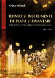 Cumpara ieftin Tehnici si instrumente de plata si finantare utilizate in afacerile internationale, ed III