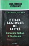 STILUL LEGIONAR DE LUPTA CONCEPTIA TACTICA A CAPITANULUI CONSTANTIN PAPANACE 456, 2004
