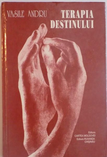TERAPIA DESTINULUI de VASILE ANDRU, 1997