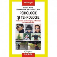 Psihologie si tehnologie - Daniel David, Oana David, Silviu-Andrei Matu