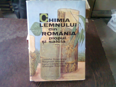 CHIMIA LEMNULUI DIN ROMANIA. PLOPUL SI SALCIA - CRISTOFOR SIMIONESCU foto