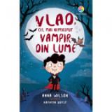 Vlad, cel mai nepriceput vampir din lume - Anna Wilson