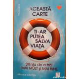 Aceasta carte ti-ar putea salva viata. Stiinta de a trai mai mult si mai bine