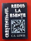 CRESTINISMUL REDUS LA ESENTE × C S Lewis