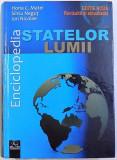 ENCICLOPEDIA STATELOR LUMII , EDITIE NOUA SI REVIZUITA de HORIA C. MATEI ...ION NICOLAE , 2018