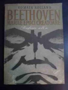 Beethoven Marile Epoci Creatoare Simfonia A Ix-a - Romain Rolland ,546595