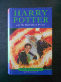HARRY POTTER AND THE HALF-BLOOD PRINCE  (2005, Bloomsbury, editie cartonata)