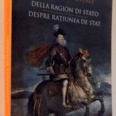 DELLA RAGION DI STATO-DESPRE RATIUNEA DE STAT, EDITIE BILINGVA ITALIANA-ROMANA de GIOVANNI BOTERO, 2013