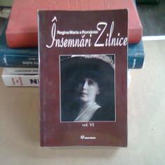 INSEMNARI ZILNICE - REGINA MARIA A ROMANIEI VOL.VI