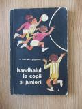 HANDBALUL LA COPII SI JUNIORI- TROFIN, GRIGOREVICI   arhiva Okazii.ro